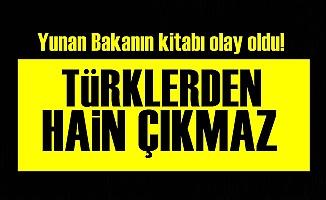 Yunan Bakan: Türklerden Hain Çıkmaz...