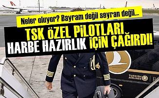Şok! TSK, Özel Pilotları 'Harbe Hazırlık' İçin Çağırdı!
