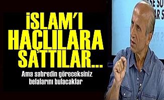 'İslam'ı Haçlılara Sattılar'