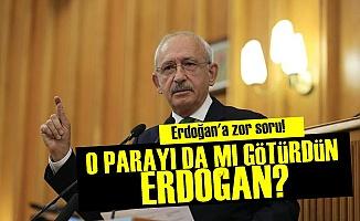 'O Parayı da mı Götürdün Erdoğan?'