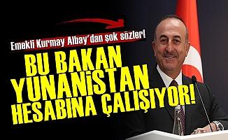 'Bakan Çavuşoğlu Yunanistan Hesabına Çalışıyor'