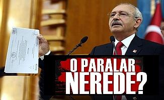 Kılıçdaroğlu: O Paralar Nerede?