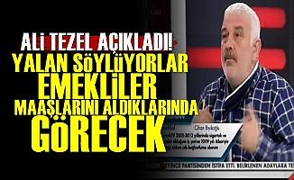 Ali Tezel: AKP Emekliye Yalan Söylüyor...