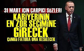 'Erdoğan Kariyerinin En Zor Seçimine Girecek'