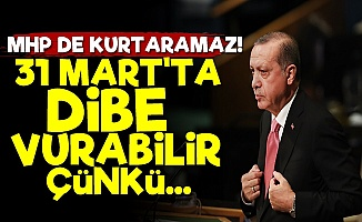 'AKP 31 Mart'ta Dibe Vurabilir'