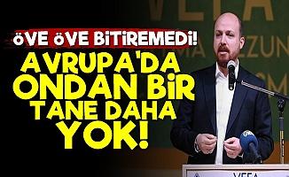 Bilal Erdoğan Öve Öve Bitiremedi!