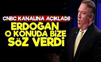 Pompeo: Erdoğan Bize Söz Verdi...