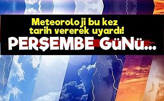 Meteorolojiden Flaş 'Perşembe' Uyarısı!