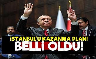 Erdoğan'ın İstanbul Planı Belli Oldu!