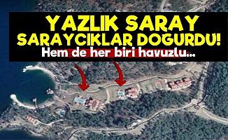 Yazlık Saray Doğurdu! Havuzlu Saraycıklar...