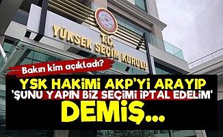 YSK Hakimi AKP'yi Arayıp Yol Göstermiş!