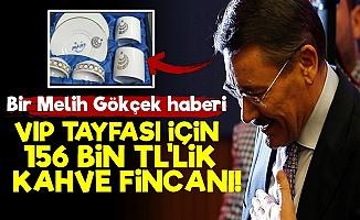VIP Misafire 156 Bin TL'lik Fincan Takımı!