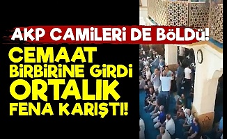 AKP Camileri de Böldü!..