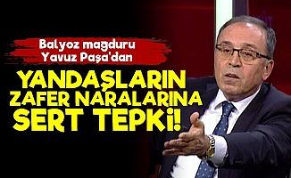 Ahmet Yavuz Paşa'dan Yandaşlara Sert Tepki!
