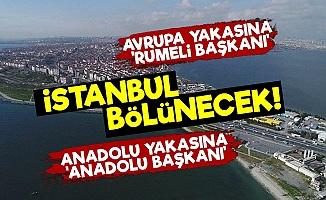 İşte O Plan! İstanbul İkiye Bölünecek Ve...