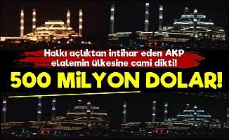 AKP'nin Cami Aşkı! 500 Milyon Dolar...
