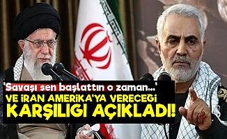 İran ABD'ye Vereceği Karşılığı Açıkladı!