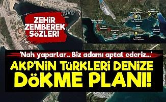 'AKP Türkleri Denize Dökecek Çünkü...'