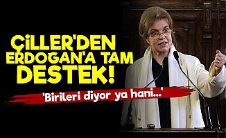 Tansu Çiller'den Erdoğan'a Tam Destek!