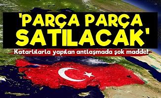 'Türkiye Parça Parça Satılacak'