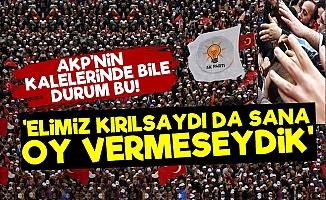 'AKP Kaleleri Bile İsyanda...'