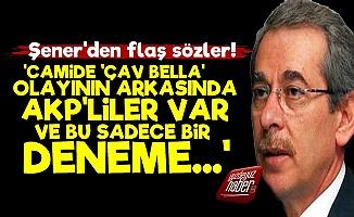 'Çav Bella' Olayının Arkasında AKP'liler Var'