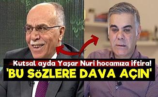 Cennet Mekan Yaşar Hocamıza İftira!