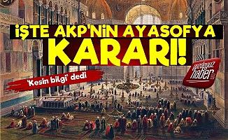İşte AKP Hükümetinin Ayasofya Kararı!