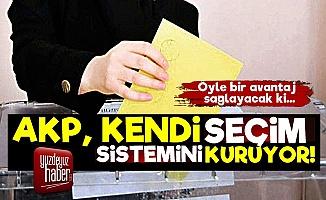 AKP, Kendi Seçim Sistemini Kuruyor!