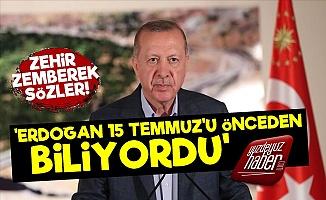 'Erdoğan 15 Temmuz'u Önceden Biliyordu'
