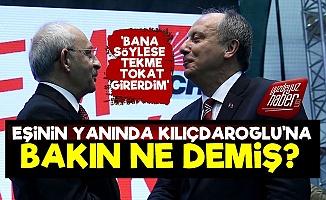 İnce, Eşinin Yanında Kılıçdaroğlu'na Bakın Ne Demiş?