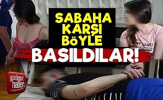 Bursa'da Sabaha Karşı Böyle Basıldılar!