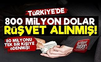 FinCEN: Türkiye'de Siyasetçilere 800 Milyon Dolar Rüşvet