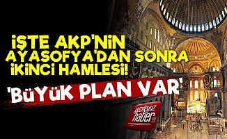 İşte AKP'nin Ayasofya Tutmayınca İkinci Planı!