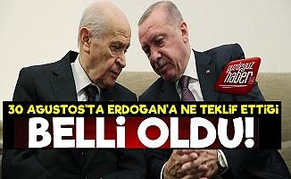 İşte Bahçeli'nin Erdoğan'a Teklifi!