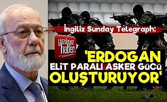 'Tayyip Erdoğan Elit Paralı Asker Gücü Oluşturuyor'