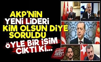 AKP'nin Yeni Lideri Anketinden Bakın Kim Çıktı?