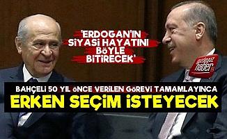 'Devlet Bahçeli'ye Erdoğan'ı Bitirme Görevi Verildi, Bunu Yapıyor'