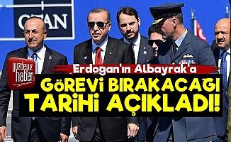 Erdoğan'ın Albayrak'a Görevi Bırakacağı Tarihi Açıkladı!