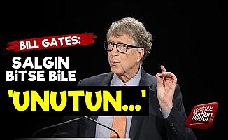 Bill Gates: Artık Unutun...