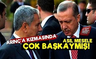 Erdoğan Arınç'a Bu Yüzden Kızmış!
