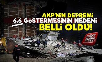 İşte AKP'nin İzmir Depremini 6.6 Yapma Sebebi!