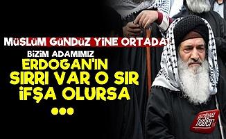 Müslüm Gündüz: 'Erdoğan'ın Sırrı İfşa Olursa...'
