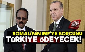 Somali'nin IMF Borçlarını Türkiye Ödeyecek!