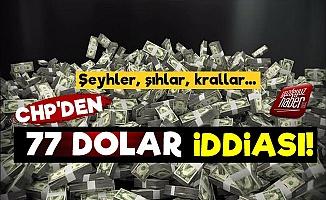 CHP'den Şok '77 Dolar' İddiası!