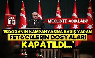 'Erdoğan'a Bağış Yapan FETÖ'cülerin Dosyası Kapatıldı'