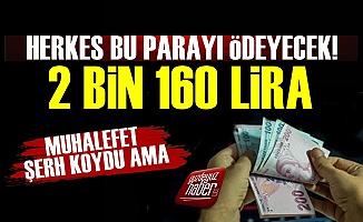 Her Vatandaş 2 Bin 160 TL Ödeyecek!