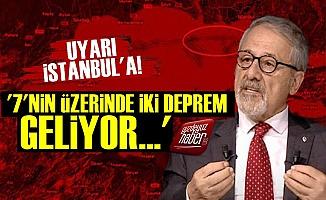 'İstanbul'a 7'nin Üzerinde İki Deprem Geliyor'