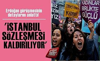 AKP İstanbul Sözleşmesini Kaldırıyor!