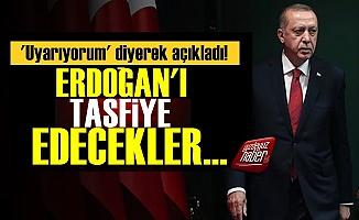 'Erdoğan'ı Tasfiye Edecekler'